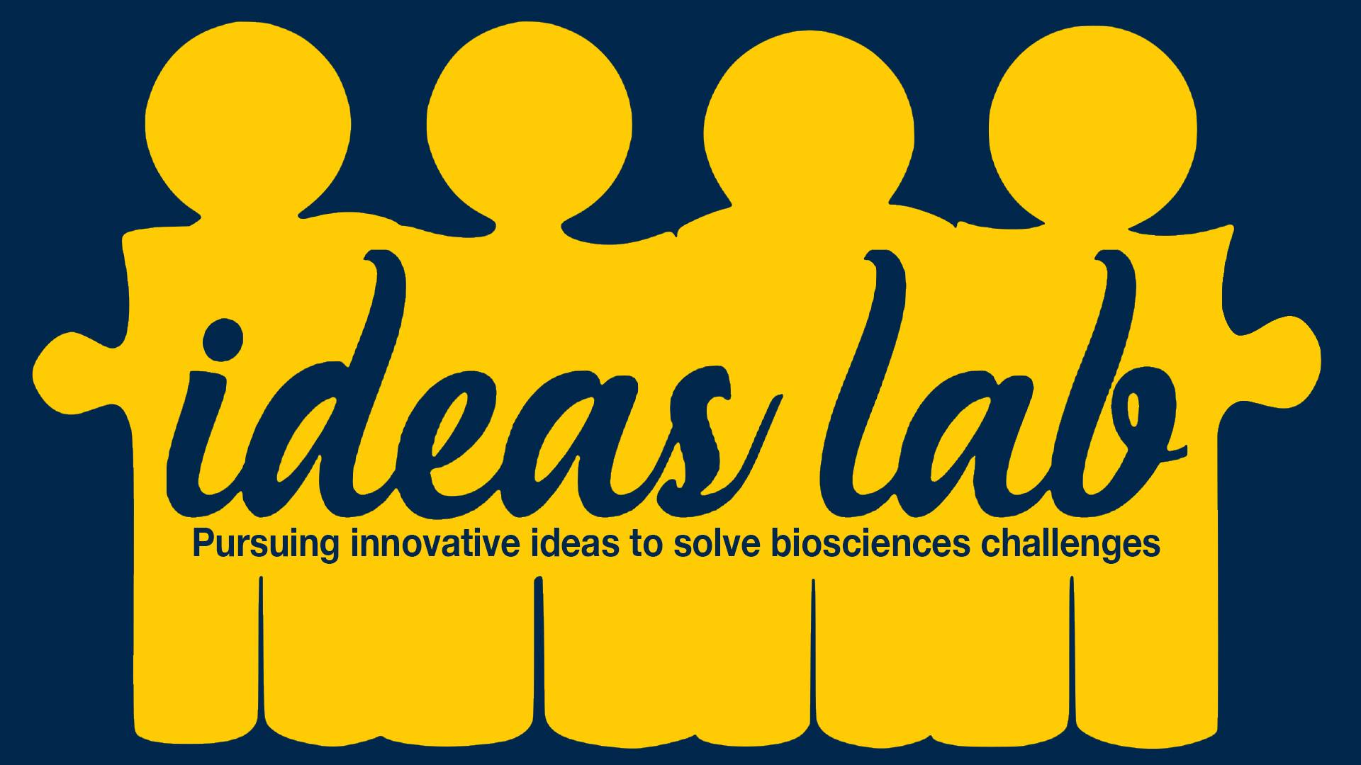 Ideas Lab Banner: Pursuing innovative ideas to solve biosciences challenges